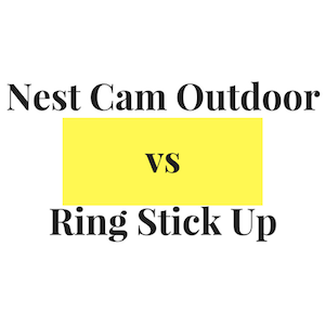 Nest Cam vs Ring Stick Up Cam: Putting the Top Outdoor Security Cameras to the Test!