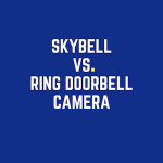 Skybell vs Ring: Why Ring Is The Best Doorbell Camera For Your Home