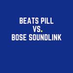 The Best Portable Bluetooth Speaker: Beats Pill vs Bose Soundlink