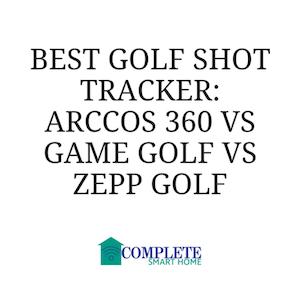 Best Golf Shot Tracker to Improve Your Game: Arccos 360 vs Game Golf vs Zepp Golf