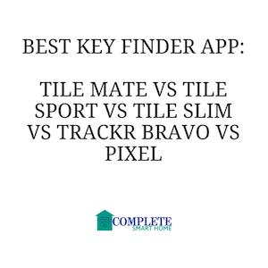 Best Key Finder App: Tile Mate vs Tile Sport vs Tile Slim vs TrackR Bravo vs Pixel